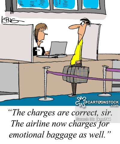 'The charges are correct, sir. The airline now charges for emotional baggage as well.'
