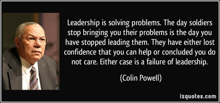 colin-powell-quote-leadership-is-solving-problems-the-day-soldiers-stop-bringing-you-their-problems-is-the-day-you-colin-powell-148026